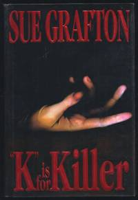 K Is for Killer by  Sue Grafton - First Edition 1st Printing - 1994 - from Granada Bookstore  (Member IOBA) and Biblio.com