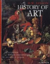 History of art - Fifth edition, revised and expanded by Anthony F. Janson