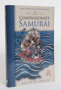 image of The Compassionate Samurai: Being Extraordinary in an Ordinary World