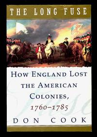image of The Long Fuse: How England Lost the American Colonies 1760-1785