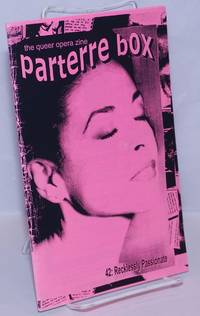 image of Parterre Box: the queer opera zine; #42: Recklessly passionate