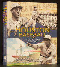 Houston Baseball: The Early Years 1861-1961