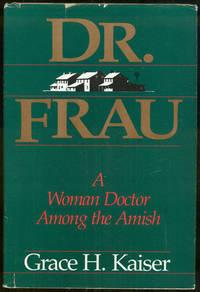 DR. FRAU A Woman Doctor Among the Amish