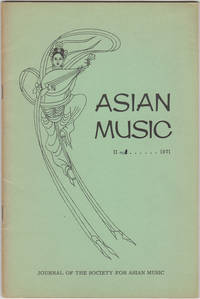 Asian Music. Volume II-1, 1971. Journal of the Society for Asian Music