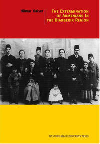 The Extermination of Armenians in The Diarbekir Region by Hilmar Kaiser - Paperback - 2014 - from Nicomedia Books (SKU: 29)