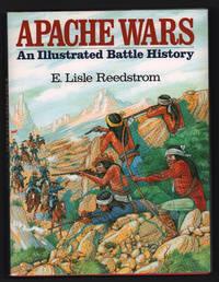 Apache Wars: An Illustrated Battle History