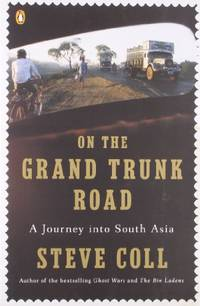 On the Grand Trunk Road: A Journey into South Asia by Coll, Steve - 2009-03-03