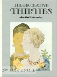 DECORATIVE THIRTIES.|THE by  Martin Battersby - Hardcover - 1971 - from Oak Knoll Books/Oak Knoll Press and Biblio.co.uk