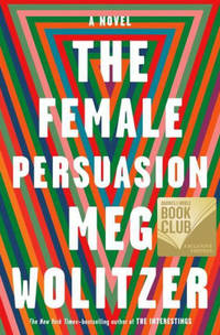 image of The Female Persuasion (The Barnes & Noble Book Club Edition)