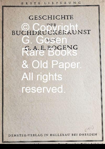 Bogeng, G. A. E., Geschichte der Buchdruckerkunst von G.A.E. Bogeng. Dresden: Demeter-Verlag in Hell...