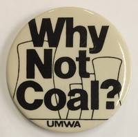 image of Why not coal? [pinback button]
