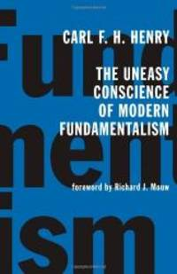 The Uneasy Conscience of Modern Fundamentalism by Carl F. H. Henry - 2003-03-01