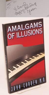 Amalgams of Enchantments [cover title Amalgams of Illusions] [inscribed & signed]