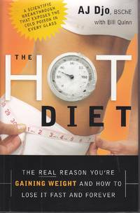 image of The Hot Diet The Real Reason You're Gaining Weight . . . and How to Lose  it Fast and Forever