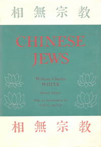 image of Chinese Jews: A Compilation of Matters Relating to the Jews of K'ai-feng Fu