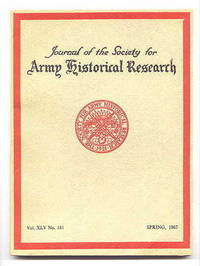 image of JOURNAL OF THE SOCIETY FOR ARMY HISTORICAL RESEARCH.  SPRING, 1967.  VOL. XLV.  NO. 181.