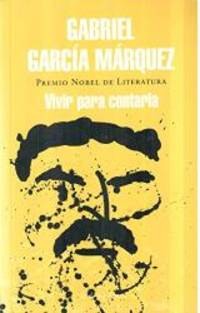 Vivir para contarla / Living to Tell the Tale (Spanish Edition) by Gabriel Garcia Marquez - Paperback - 2002-10-01 - from Books Express and Biblio.com