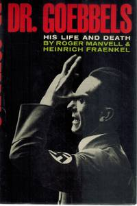 DR. GOEBBELS: HIS LIFE AND DEATH