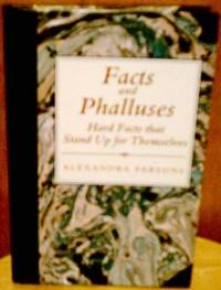 Facts and Phalluses: Hard Facts That Stand Up for Themselves