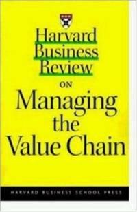 Harvard Business Review on Managing the Value Chain by Nirmalya Kumar; Carliss Y. Baldwin; Jeffrey H. Dyer; Kim B. Clark; Joan Magretta - Paperback - 2000 - from ThriftBooks (SKU: G1578512344I4N00)