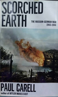 Scorched Earth:  The Russian-German War 1943-1944