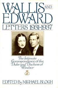image of Wallis and Edward: Letters, 1931-1937: the Intimate Correspondence of the  Duke and Duchess of Windsor