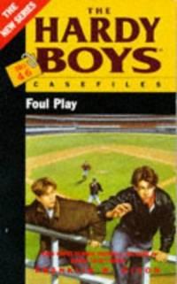 Foul Play (Hardy Boys Casefiles)