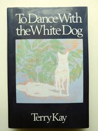 To Dance with the White Dog (* signed by author)
