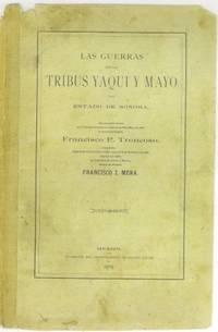 Las Guerras con las Tribus Yaqui y Mayo del Estado de Sonora by  Francisco de Borja del (1842-1916) Paso y Troncoso - Paperback - First - 1905 - from The Book Collector ABAA, ILAB (SKU: AA485)
