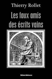 image of Les faux amis des écrits vains
