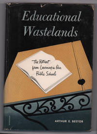 image of Educational Wastelands: The Retreat from Learning in our Public Schools