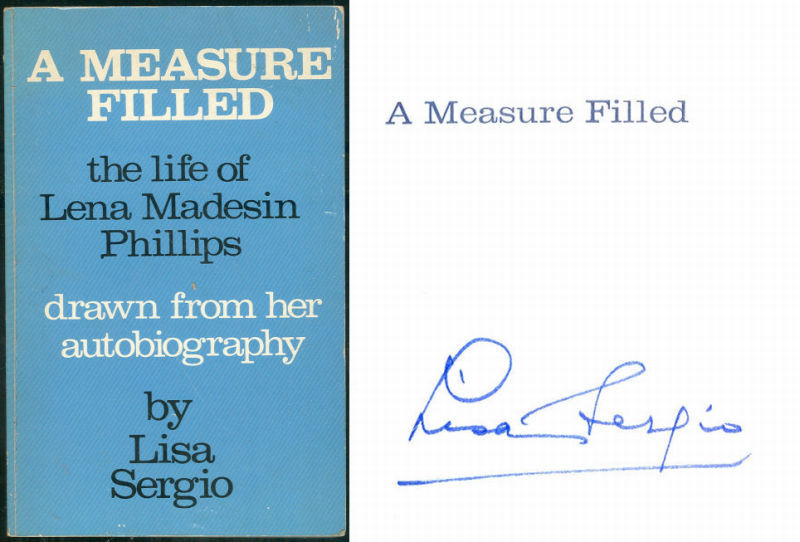 MEASURE FILLED The Life of Lena Madesin Phillips. Drawn from Her Autobiography, Sergio, Lisa