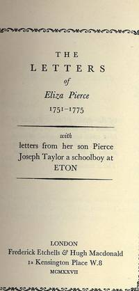 THE LETTERS OF ELIZA PIERCE 1751-1775: WITH LETTERS FROM HER SON