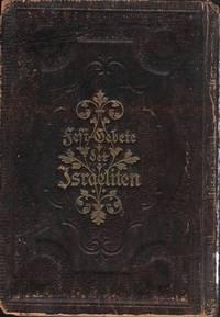 Machsor. Die sämmtlichen Festgebete der Israeliten mit bestgeordnetem Texte und deutscher...
