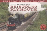 The Great Western Railway Volume Two - Bristol to Plymouth