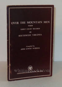 Over the Mountain Men: Their Early Court Records in Southwest Virginia