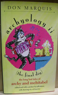 Archyology II:  The Final Dig: the Long Lost Tales of Archy and Mehitabel