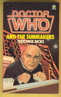 DOCTOR WHO and The Sunmakers by Terrance Dicks - 1982