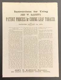 INSTRUCTIONS For USING JOHN W. BARNETT'S PATENT PROCESS For CURING LEAF TOBACCO. Patented January 7th, 1879