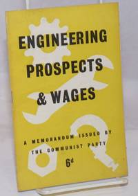 image of Engineering Prospects_Wages: a memorandum issued by the Communist Party