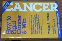image of How to Fight Cancer and With Newly revised, updated edition of scientific guidelines and documented facts for the successful treatment and prevention of cancer and other related health problems