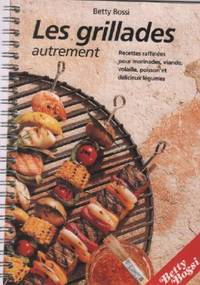 Les grillades autrement by Betty Bossi - 1997 - from philippe arnaiz and Biblio.com