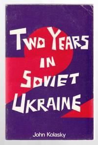 Two Years in Soviet Ukraine