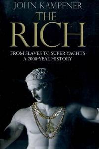 The Rich_From Slaves to Super Yachts: A 2000-Year History