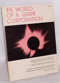 The world of a giant corporation: A report from the GE project, including essays by Ralph Nader and Derek Shearer