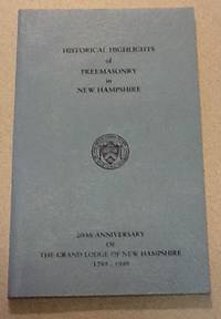Historical Highlights of Freemasonry in New Hampshire 200th Anniversary of the Grand Lodge of New...
