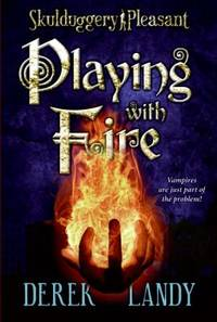 Playing with Fire Skulduggery Pleasant  Book 2