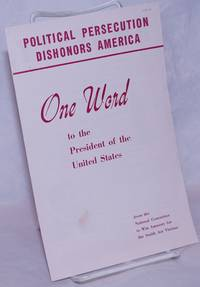 image of One word to the President of the United States. Political persecution dishonors America