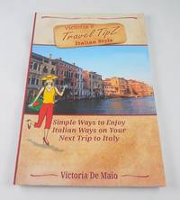 Victoria's Travel TipZ Italian Style: MORE Simple Ways to Enjoy Italian Ways on Your Next...