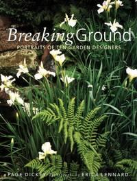 image of Breaking Ground: Portraits of Ten Garden Designers